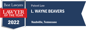 wayne beavers lawyer of the year 2022 - Patterson Intellectual Property Law
